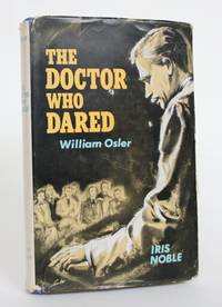 image of The Doctor Who Dared: William Osler