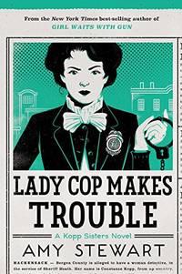 image of Lady Cop Makes Trouble, Volume 2 (Kopp Sisters Novel)
