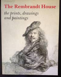 image of The Rembrandt House: The Prints, Drawings and Paintings
