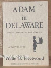 ADAM IN DELAWARE, A NOVELETTE
