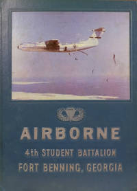 Airborne:  4th Student Battalion Fort Benning, Georgia