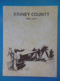 Kinney County: 125 Years of Growth 1852-1977