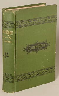 ELBOW-ROOM: A NOVEL WITHOUT A PLOT ..