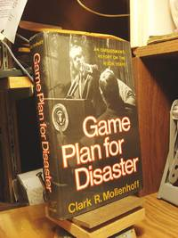 Game Plan for Disaster: An Ombudsman's Report on the Nixon Years