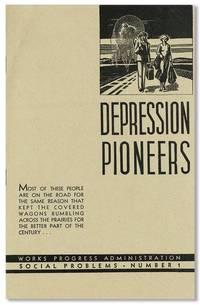 Depression Pioneers (WPA Social Problems Series, No. 1)