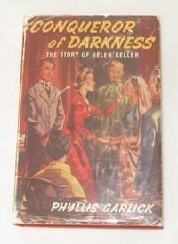 CONQUEROR OF DARKNESS: Story of Helen Keller