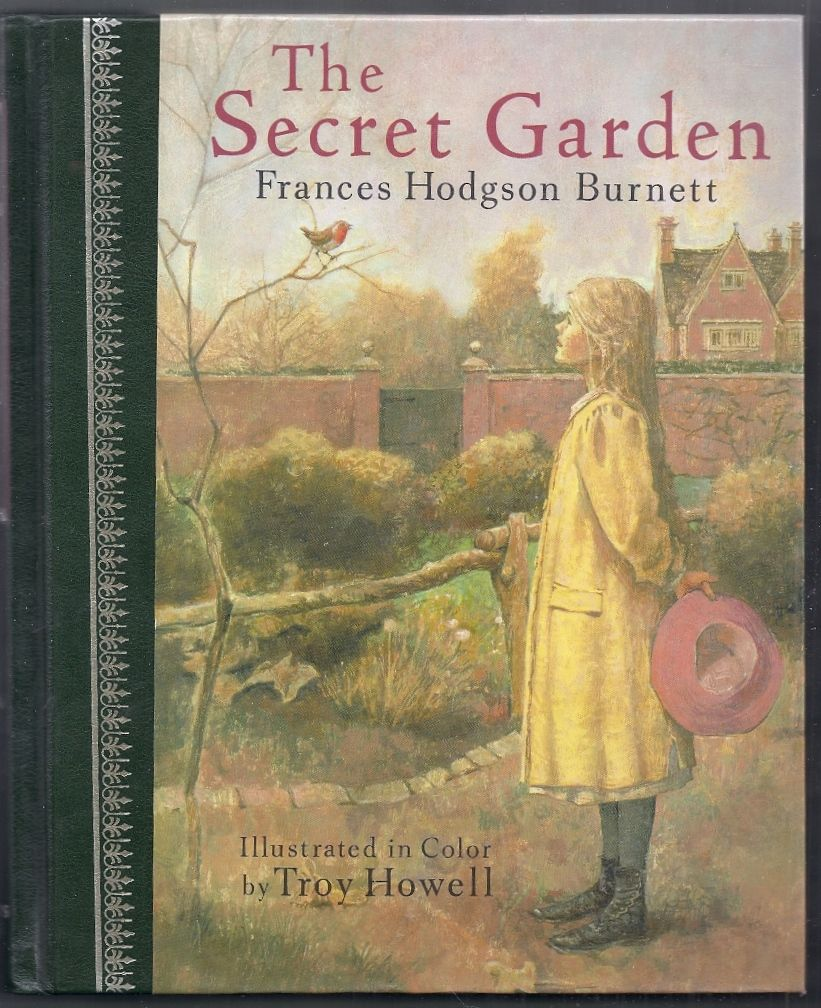 The Secret Garden By Frances Hodgson Illus By Troy Howell