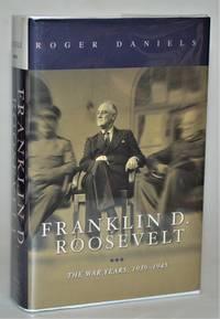 Franklin D. Roosevelt: The War Years  1939 1945