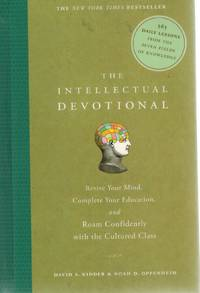 The Intellectual Devotional  Revive Your Mind, Complete Your Education,  and Roam Confidently with the Cultured Class