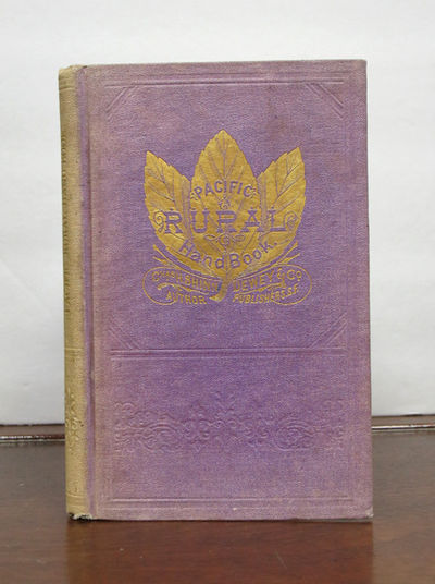 San Francisco: Published and Sold by Dewey & Co. Publishers of the Pacific Rural Press, 1879. 1st ed...