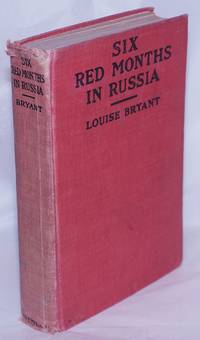 image of Six red months in Russia; an observer's account of Russia before and during the proletarian dictatorship