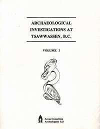 Archaeological Investigations at Tsawwassen, B.C. (Vols. 1 and 3)