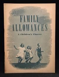 Family Allowances; A Children's Charter