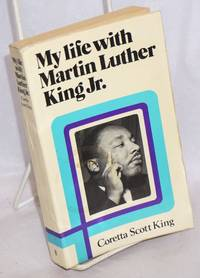 My Life with Martin Luther King