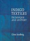 Indigo Textiles, Technique and History