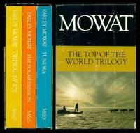 TOP OF THE WORLD TRILOGY: Book (1) (i) One: Ordeal by Ice: The Search for the Northwest Passage; Book (2) (ii) Two: The Polar Passion: Quest for the North Pole; Book (3) (iii) Three: Tundra: Selections from the Great Accounts of Arctic Land Voyages