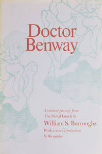 Doctor Benway. A Passage from The Naked Lunch. With a New Introduction by the Author
