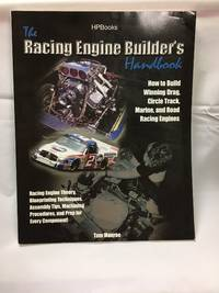 Racing Engine Builder's Handbook: How to Build Winning Drag, Circle Track, Marine and Road...