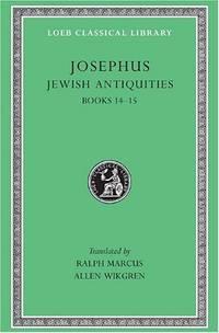Jewish Antiquities, Volume VI: Books 14-15 (Loeb Classical Library 489) (Loeb Classical Library...