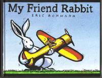 My Friend Rabbit  - 1st Edition/1st Printing by  Eric Rohmann - First Edition; First Printing - 2002 - from Books Tell You Why, Inc. (SKU: 13083)