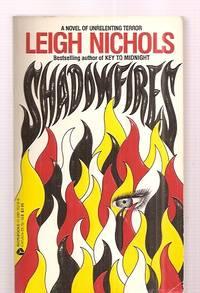 SHADOWFIRES [A NOVEL OF UNRELENTING TERROR]