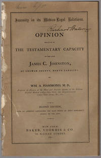 Insanity in its medico-legal relations. Opinion relative to the testamentary capacity of the late James C.… by  William A Hammond - 1867 - from Philadelphia Rare Books & Manuscripts Co., LLC (PRB&M)  (SKU: 39112)
