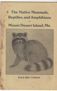 The Native Mammals, Reptiles, and Amphibians of Mount Desert Island,Maine