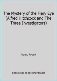 image of The Mystery of the Fiery Eye (Alfred Hitchcock and The Three Investigators)