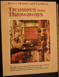 image of Better homes and gardens treasures from throwaways (Better homes and gardens books)