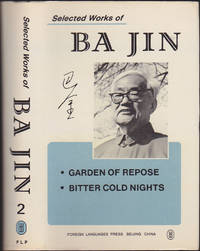 Selected Works of Ba Jin, Vol 2: Garden of Repose, Bitter Cold Nights by Ba Jin; Pa Chin; Li Yaotang; Li Fei-Kan; Jock Hoe (trans); Sidney Shapiro (trans) - First Edition - 1988 - from Books of the World (SKU: RWARE0000000758)