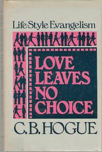 Love Leaves No Choice Life-Style Evangelism