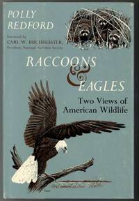 RACCOONS & EAGLES  Two Views of American Wildlife by Redford, Polly - 1965