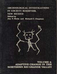 Archeological Investigations in Cochiti Reservoir, New Mexico - Volume 4,  Adaptive Change in the Northern Rio Grande Valley