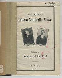 The story of the Sacco-Vanzetti case, including an analysis of the trial.