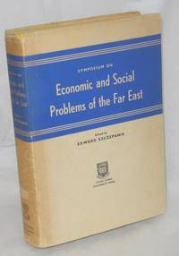 Symposium on Economic and Social Problems of the Far East: proceedings of a meeting held in September 1961 as a part of the Golden Jubilee Congress of the University of Hong Kong