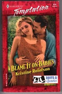 Blame It On Babies (Boots & Beauties) (Harlequin Temptation, No. 819)