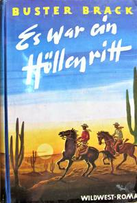 image of Es War Ein Hollenritt. Roman Aus Dem Wilden Western