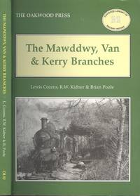 The Mawddwy, Van and Kerry Branches (Oakwood Library of Railway History No.32)
