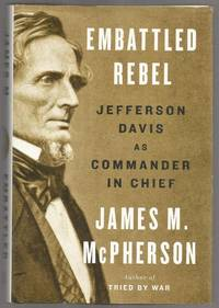 Embattled Rebel by James M. McPherson - 2014