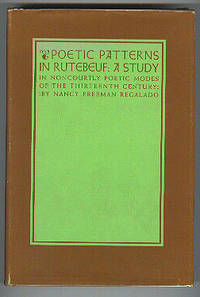 Poetic Patterns in Rutebeuf: A Study in noncourtly Poetic modes of the Thirteenth Century.