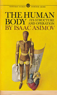 The Human Body: Its Structure and Operation; Revised and Expanded Edition by Isaac Asimov - Paperback - Later printing - 7-Apr - from 3 R's Books and Antiques and Biblio.com