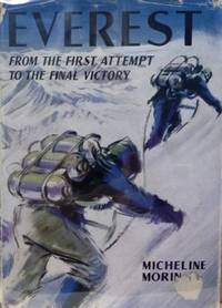Everest:  From the First Attempt to the Final Victory