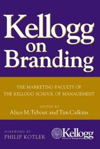 Kellogg on Branding : The Marketing Faculty of the Kellogg School of Management