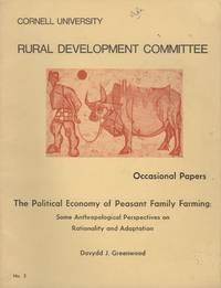 The Political Economy of Peasant Family Farming : Some Anthropological Perspectives on...