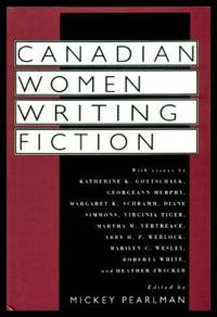 CANADIAN WOMEN WRITING FICTION - A Collection of Essays