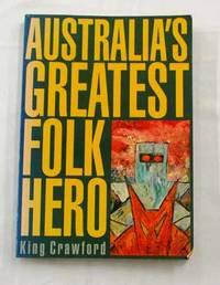 Australia's Greatest Folk Hero