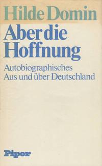 Aber die Hoffnung: Autobiographisches aus und uber Deutschland (German Edition)