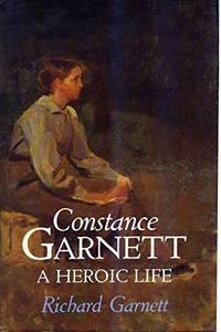 image of Constance Garnett: A Heroic Life