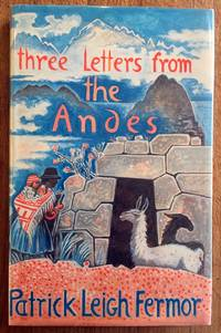 Three Letters From the Andes by Patrick LEIGH FERMOR - Signed First Edition - 1991 - from Atticism Gallery Sydney (SKU: 1547528394059)