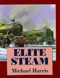 Elite Steam by  Michael Harris - Hardcover - from World of Books Ltd (SKU: GOR002559864)